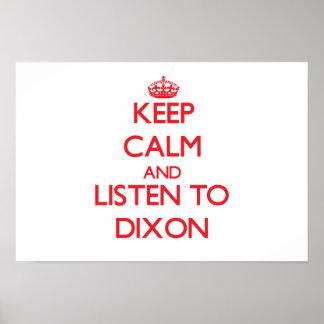 Keep calm and Listen to Dixon Print