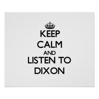 Keep calm and Listen to Dixon Posters