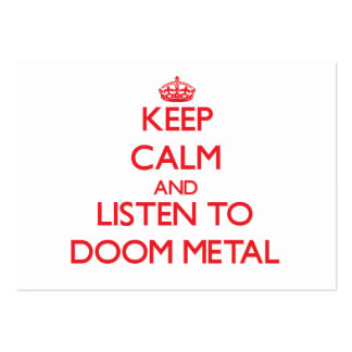 Keep calm and listen to DOOM METAL Business Cards