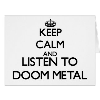 Keep calm and listen to DOOM METAL Large Greeting Card