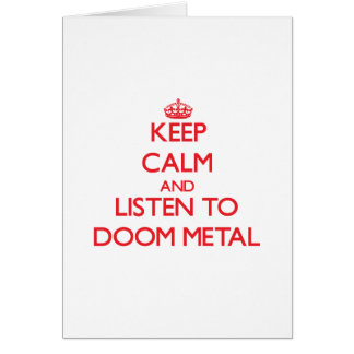 Keep calm and listen to DOOM METAL Greeting Card
