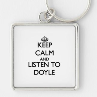 Keep calm and Listen to Doyle Keychains