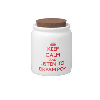 Keep calm and listen to DREAM POP Candy Dish
