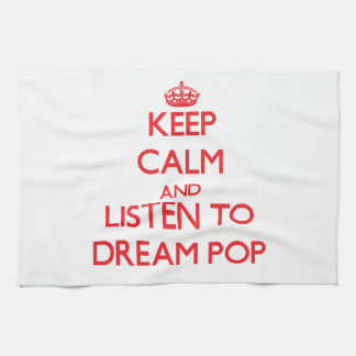Keep calm and listen to DREAM POP Hand Towels