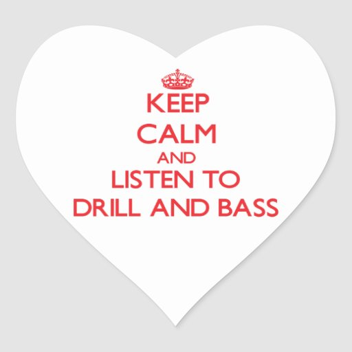 Keep calm and listen to DRILL AND BASS Stickers