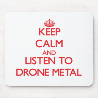 Keep calm and listen to DRONE METAL Mouse Pads