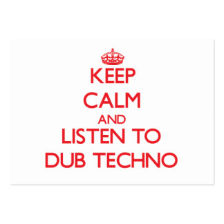 Keep calm and listen to DUB TECHNO Business Cards