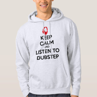 Keep Calm And Listen To Dubstep Hoodie