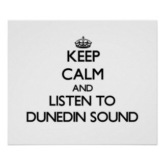 Keep calm and listen to DUNEDIN SOUND Poster
