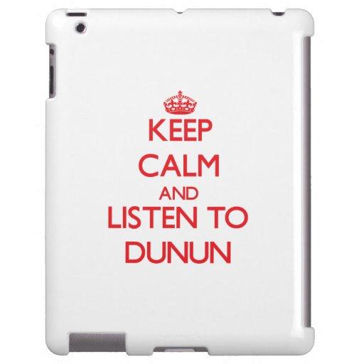 Keep calm and listen to DUNUN
