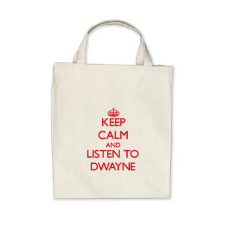 Keep Calm and Listen to Dwayne Canvas Bags