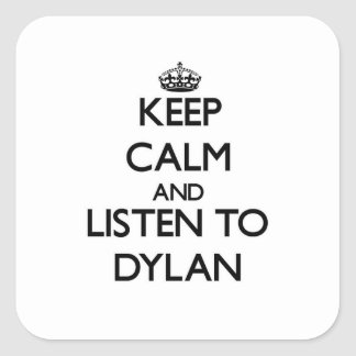 Keep Calm and Listen to Dylan Square Sticker