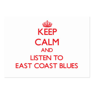 Keep calm and listen to EAST COAST BLUES Business Card Template