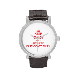 Keep calm and listen to EAST COAST BLUES Wrist Watches