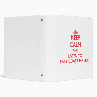 Keep calm and listen to EAST COAST HIP HOP 3 Ring Binder