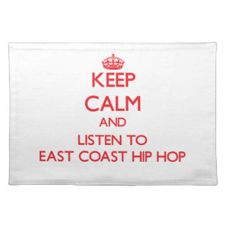 Keep calm and listen to EAST COAST HIP HOP Placemat