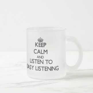 Keep calm and listen to EASY LISTENING Mugs