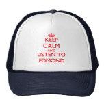 Keep Calm and Listen to Edmond Trucker Hat