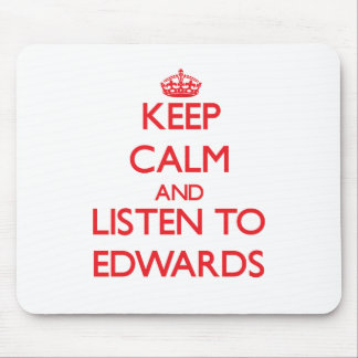 Keep calm and Listen to Edwards Mouse Pad