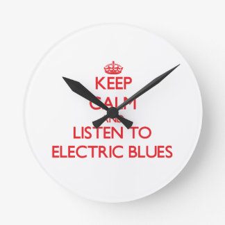 Keep calm and listen to ELECTRIC BLUES Clock