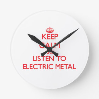 Keep calm and listen to ELECTRIC METAL Round Wall Clock