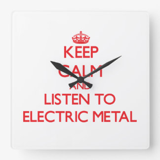 Keep calm and listen to ELECTRIC METAL Wall Clocks