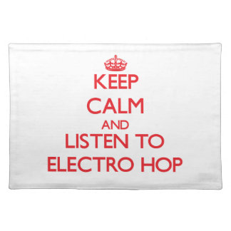 Keep calm and listen to ELECTRO HOP Place Mat