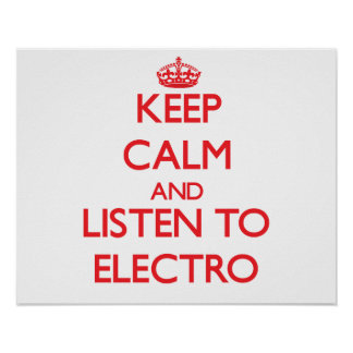 Keep calm and listen to ELECTRO Posters