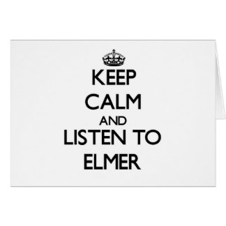 Keep Calm and Listen to Elmer Stationery Note Card