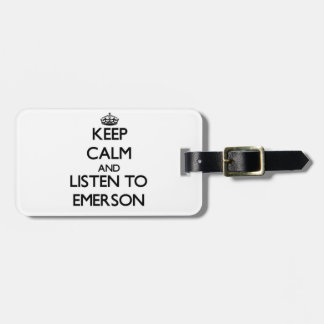 Keep calm and Listen to Emerson Travel Bag Tags