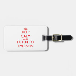 Keep calm and Listen to Emerson Luggage Tags