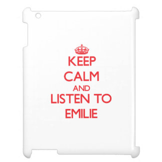 Keep Calm and listen to Emilie Cover For The iPad