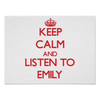 Keep Calm and listen to Emily Poster