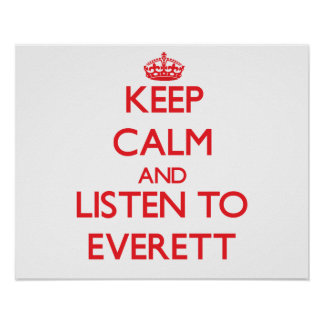 Keep calm and Listen to Everett Poster