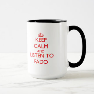 Keep calm and listen to FADO Mug