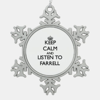 Keep calm and Listen to Farrell Snowflake Pewter Christmas Ornament