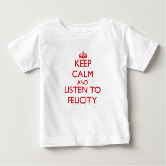 Keep Calm and listen to Felicity T Shirt