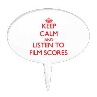 Keep calm and listen to FILM SCORES Cake Topper