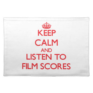 Keep calm and listen to FILM SCORES Place Mat