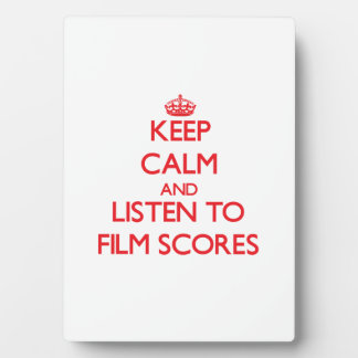 Keep calm and listen to FILM SCORES Display Plaque