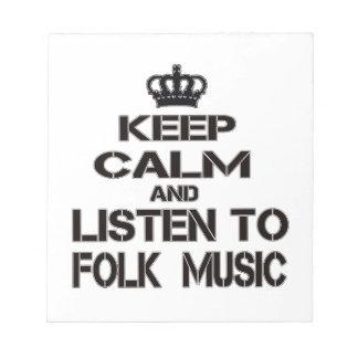 Keep Calm And Listen To Folk Music Memo Notepad
