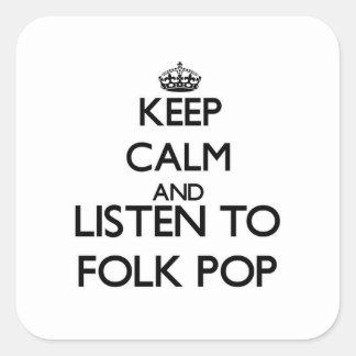 Keep calm and listen to FOLK POP Square Sticker
