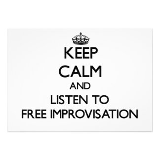 Keep calm and listen to FREE IMPROVISATION Personalized Invites