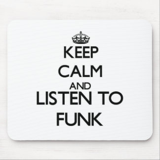 Keep calm and listen to FUNK Mouse Pad