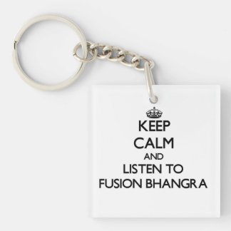 Keep calm and listen to FUSION BHANGRA Acrylic Key Chain