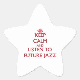 Keep calm and listen to FUTURE JAZZ Star Sticker