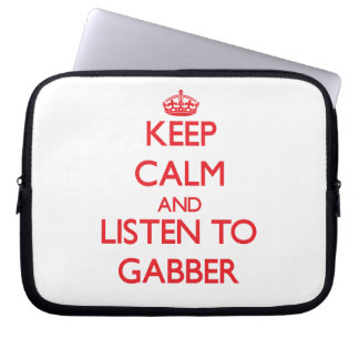 Keep calm and listen to GABBER Laptop Computer Sleeves