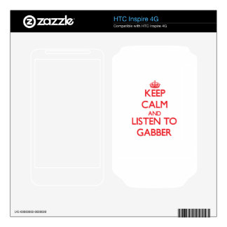Keep calm and listen to GABBER HTC Inspire 4G Decal