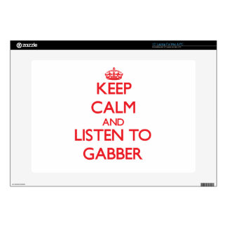 Keep calm and listen to GABBER Decals For Laptops
