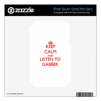 Keep calm and listen to GABBER iPod Touch 2G Decal
